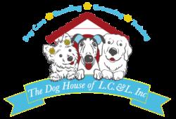 The Dog House of L. C. & L. Inc.